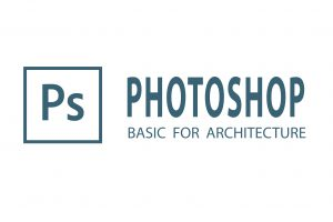 PHOTOSHOP ARCHITECTURE BASIC